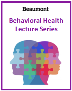 Behavioral Health Monthly Lecture Series Banner