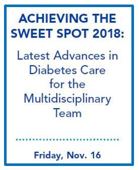 Achieving the Sweet Spot 2018: Latest Advances in Diabetes Care for the Multidisciplinary Team Banner